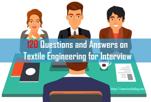 questions on Textile Engineering for Interview