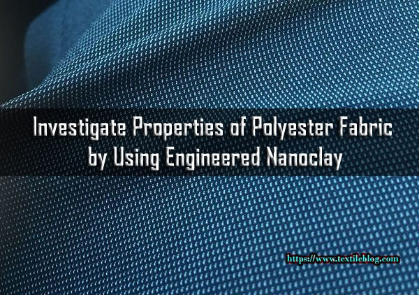 Properties of Polyester Fabric by Using Engineered Nanoclay