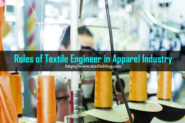 Role of Textile Engineer in Apparel Industry