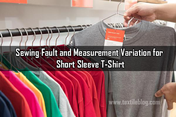 Sewing Fault and Measurement Variation for Short Sleeve T-Shirt