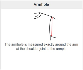 arm hole is measured exactly around the arm at the shoulder